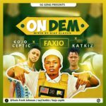 Faxio ft Kojo Ceptic x KatKiz-On Dem(Mixed By DIAZ QLASSIK)