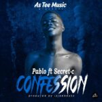 Kweku Pablo ft Secret-C [Confession{Prod. By IZJOEBEATS} ]